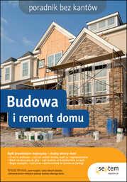 Budowa i remont domu. Poradnik bez kantów - Ebook.