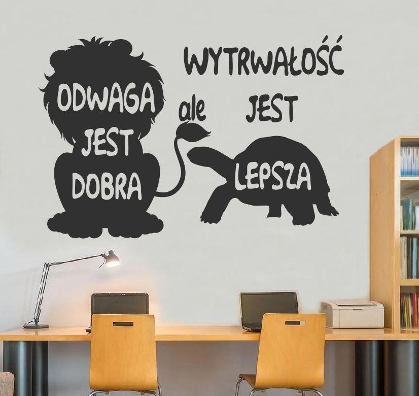 Naklejka na ścianę: Odwaga jest dobra ale wytrwałość jest lepsza.