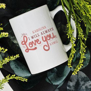 Always love you - Personalizowany Kubek