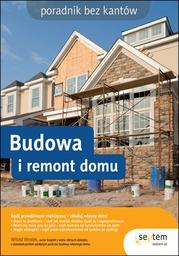 Budowa i remont domu. Poradnik bez kantów - dostawa GRATIS!.