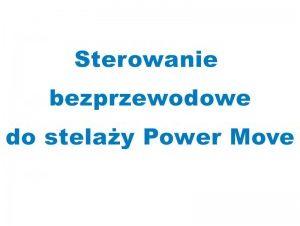 Sterowanie bezprzewodowe do stelaża Power Move Najlepsze okazje na BLACK WEEK - tel. 503-383-380